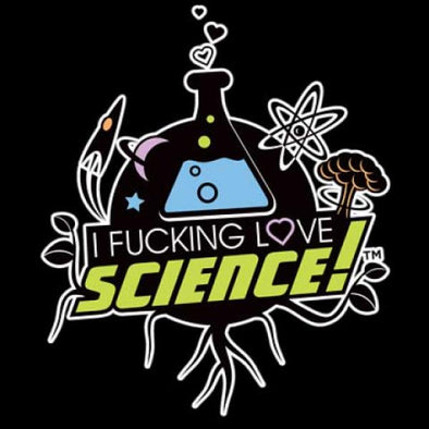 I Fucking Love Science T-Shirt