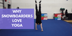 3 Reasons Why Snowboarders Love Yoga | Snowboard Yoga Series