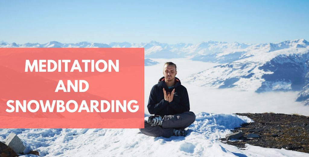 Practice Meditation To Supercharge Your Snowboarding