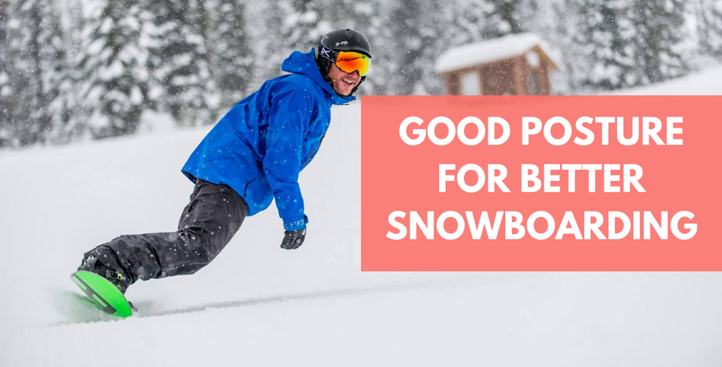 Neutral Posture | A Top Tool To Improve Your Snowboarding