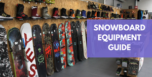 Snowboard Equipment Guide | Your Connection To The Snow