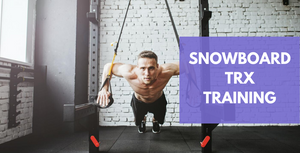 Take Your Snowboarding To The Next Level With TRX Training
