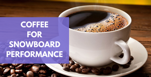 Coffee To Enhance Snowboard Performance