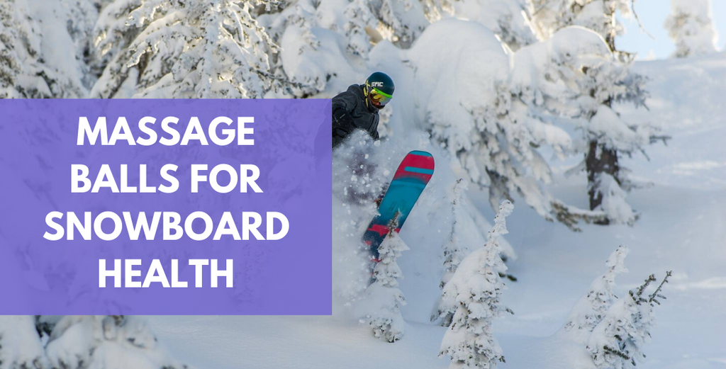 How To Use Massage Balls For Snowboard Health