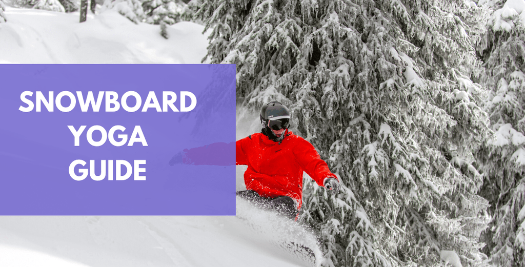 Snowboard Yoga Guide