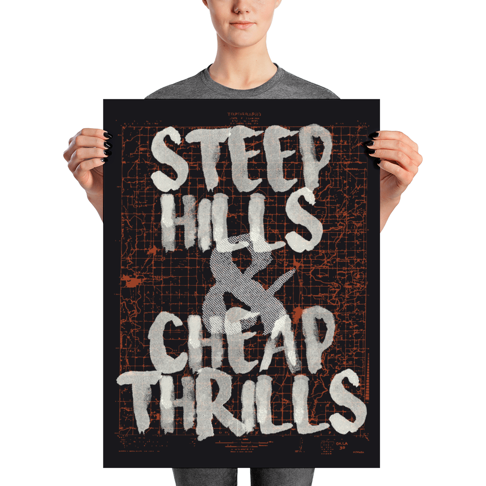 Steep Hills & Cheap Thrills - 18x24, 12x16 | Matte Print