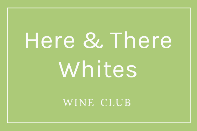 Here & There Whites Wine Club - Monthly