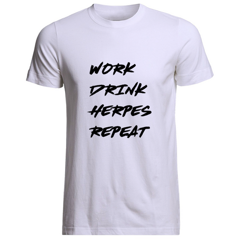 Work Drink Herpes Repeat T-Shirt