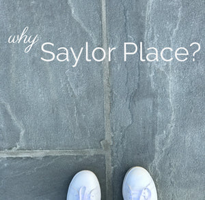 Why Saylor Place?