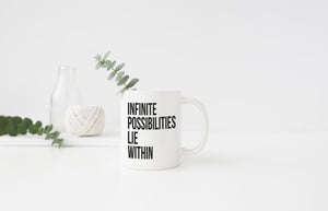 """Infinite Possibilities Lie Within"" Mug - Saylor Design Co"