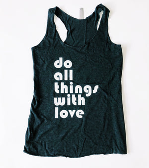 """Do All Things With Love"" Racerback Tank - Saylor Design Co"