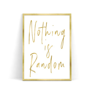 """Nothing Is Random"" Print - Saylor Design Co"