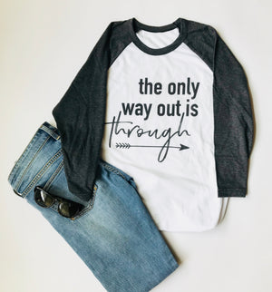 """The Only Way Out Is Through"" Triblend T Shirt - Saylor Design Co"