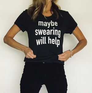 """Maybe Swearing Will Help"" Triblend T Shirt - Saylor Design Co"