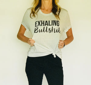"""Exhaling Bullshit."" Triblend T Shirt - Saylor Design Co"