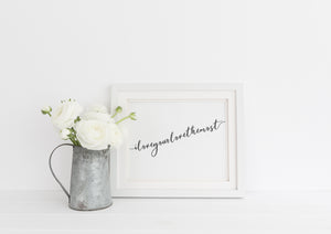 """I Love Your Love The Most"" Print - Saylor Design Co"