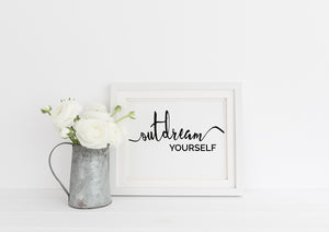 """Outdream Yourself"" Print - Saylor Design Co"