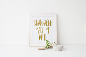 """Champagne Made Me Do It"" Print - Saylor Design Co"