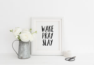 """Wake Pray Slay"" Print - Saylor Design Co"