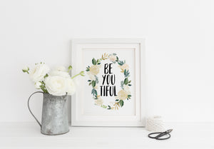 """Be You Tiful"" Print - Saylor Design Co"