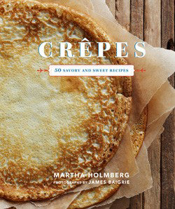 Crepes: 50 Savory & Sweet Recipes