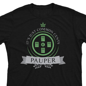 Pauper Life - Magic the Gathering Unisex T-Shirt - mtg