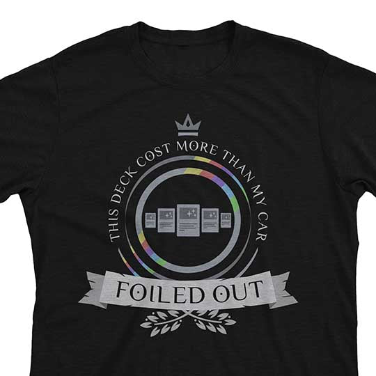 Foiled Out - Magic the Gathering Unisex T-Shirt - epicupgrades