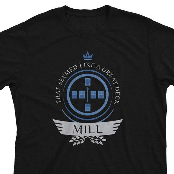 Mill Life - Magic the Gathering Unisex T-Shirt - epicupgrades