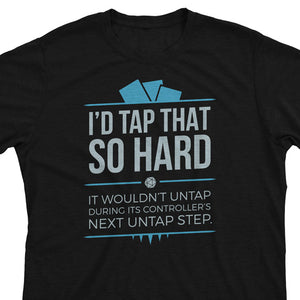 Tap That - Magic the Gathering Unisex T-Shirt