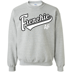 Frenchie AF Crewneck Pullover Sweatshirt - Men's Sweatshirts I Love Frenchie Bulldogs