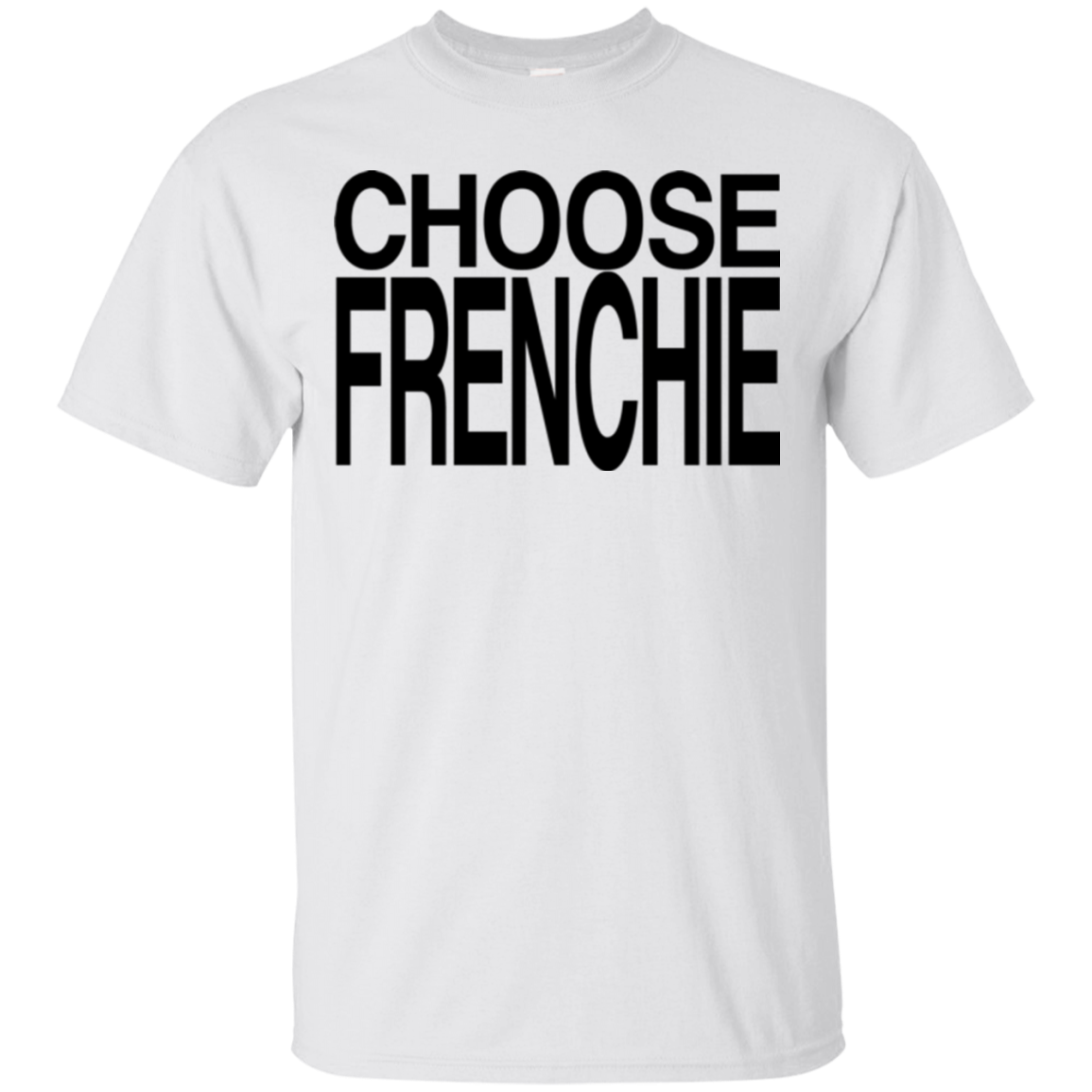Choose Frenchie T-Shirt - Men's T-Shirts I Love Frenchie Bulldogs