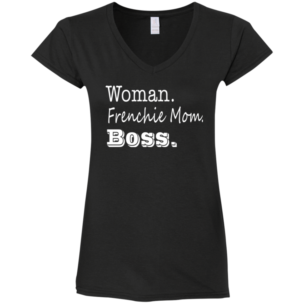 Woman Frenchie Mom Boss  Womens Fit V-Neck T-Shirt - Women's Tees I Love Frenchie Bulldogs