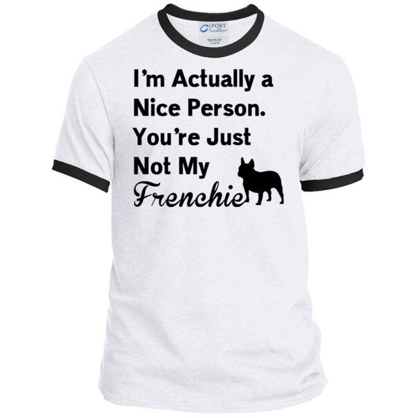 I Am Nice You're Not My Frenchie Ringer Tee - Men's T-Shirts I Love Frenchie Bulldogs