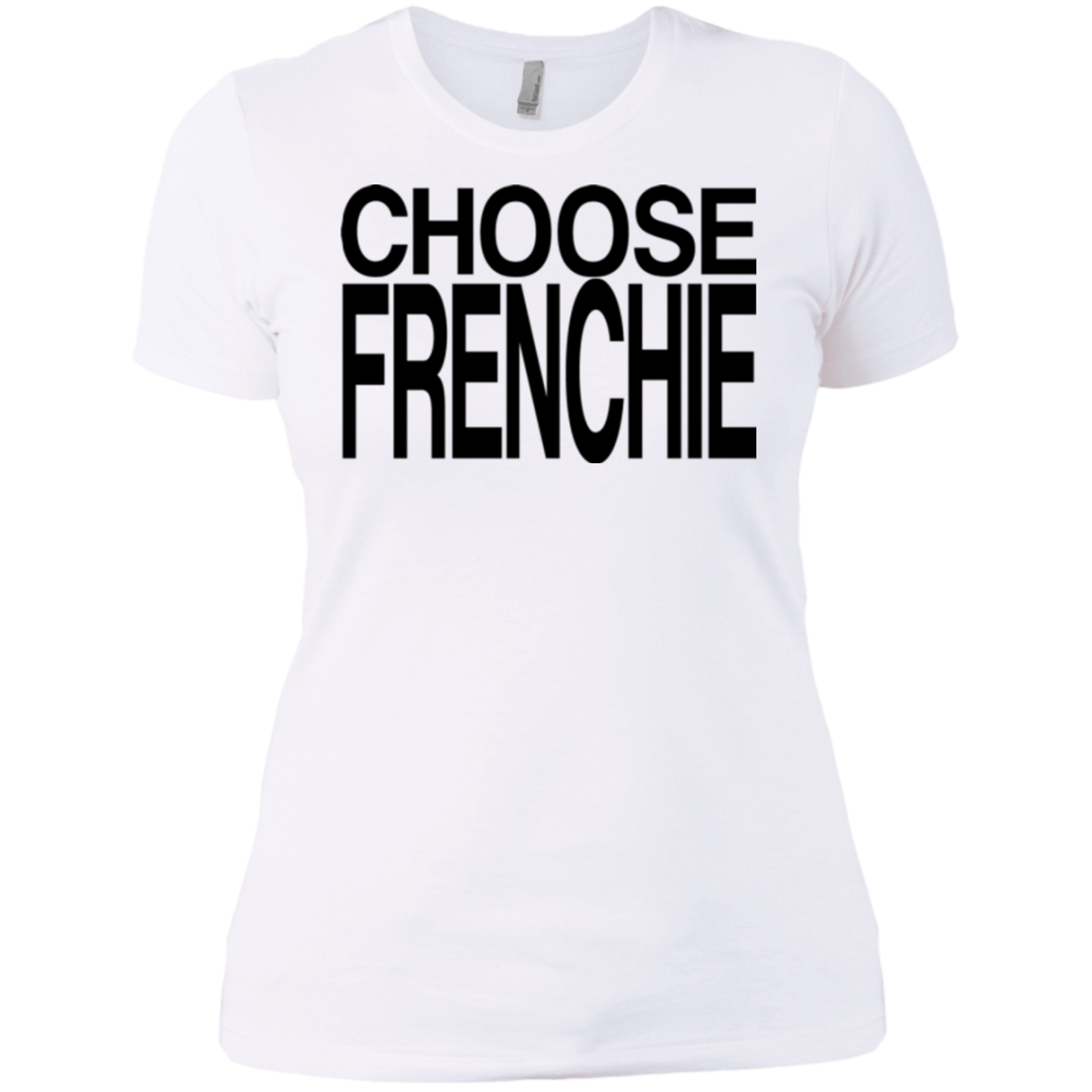 Choose Frenchie Womens Fit Boyfriend T-Shirt - Women's Tees I Love Frenchie Bulldogs