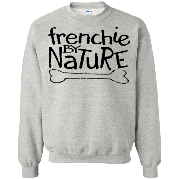 Frenchie by Nature Crewneck Pullover Sweatshirt - Men's Sweatshirts I Love Frenchie Bulldogs
