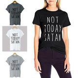 NOT TODAY SATAN Letter Printed Street Fashion T-shirt