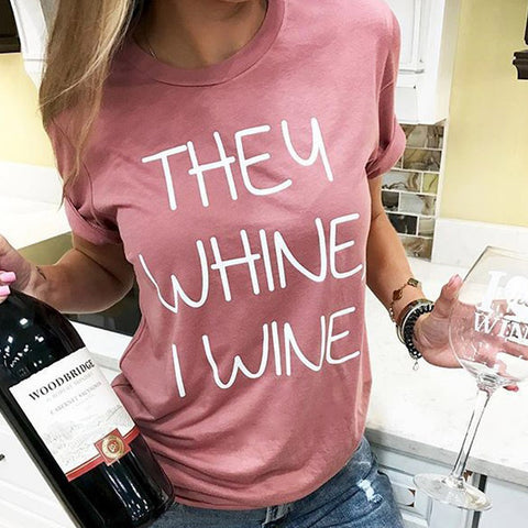 They Whine I Wine Woman's Shirt