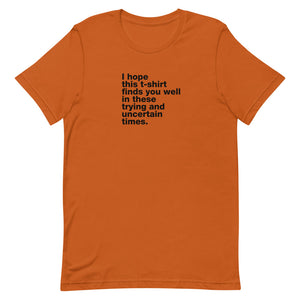Trying and Uncertain Times T-Shirt