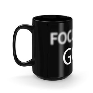 Focus On God Black Mug 15oz