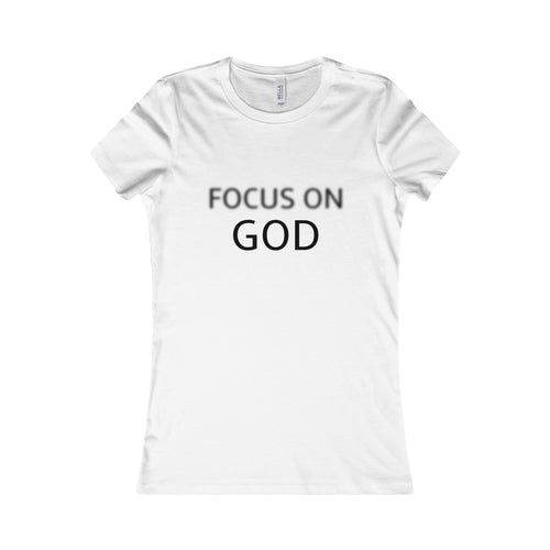 Focus On God Women's Tee
