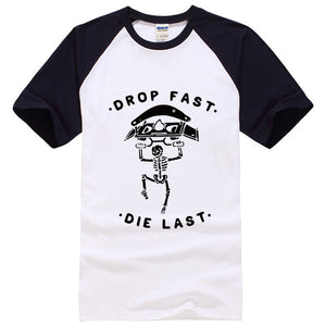 Drop Fast, Die Last T-Shirt (Assorted Colors)