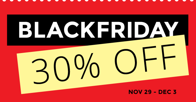 Black Friday 30% on ALL products (only from Nov. 29th - Dec 3th 2019)