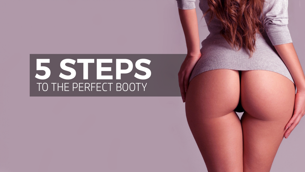 Get a fabulous butt with these 5 steps