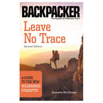 Leave No Trace: A Guide to the New Wilderness Etiquette