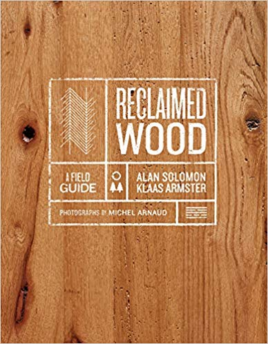Reclaimed Wood: A Field Guide