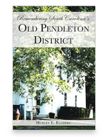 Remembering South Carolina's Old Pendleton District