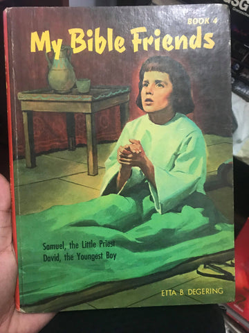 My Bible Friends by Etta B. Degering
