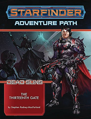 Starfinder Adventure Path: The Thirteenth Gate (Dead Suns 5 of 6) Paperback - WyldekardeWorld