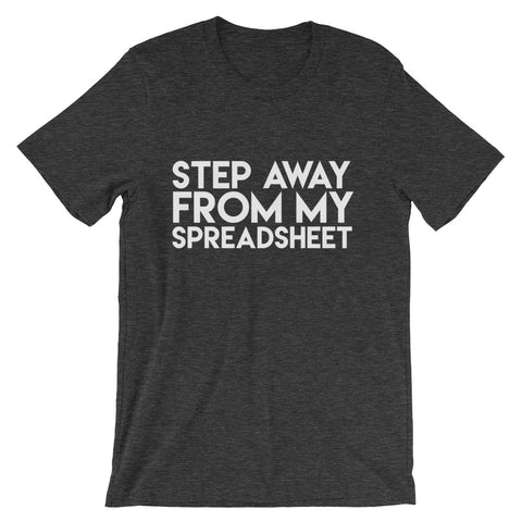 Step Away From My Spreadsheet
