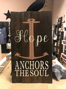 Rustic Wood Sign- HOPE ANCHORS THE SOUL